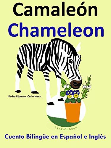 Cuento Bilingüe en Español e Inglés: Camaleón — Chameleon (Aprender Inglés para Niños nº 5) par Pedro Páramo
