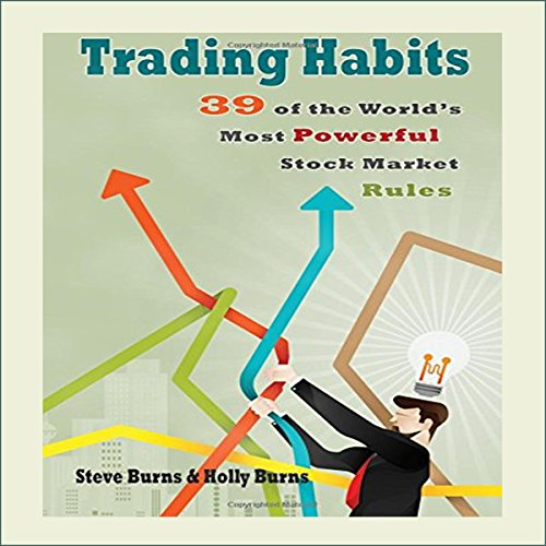 Trading Habits: 39 of the World's Most Powerful Stock Market Rules - Holly Burns - Unabridged