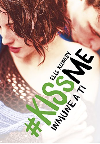 Inmune a ti (#KissMe 3) (Spanish Edition)