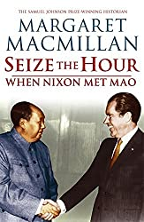 Seize the Hour: When Nixon Met Mao by Margaret MacMillan (2007-10-04)