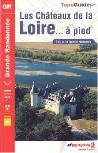 Les Châteaux de la Loire à pied par  Alain Dennecé