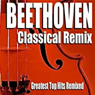 Beethoven Classical Remix (Greatest Top Hits Remixed)