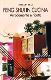Scarica Libro Feng shui in cucina Arredamento e ricette (PDF,EPUB,MOBI) Online Italiano Gratis