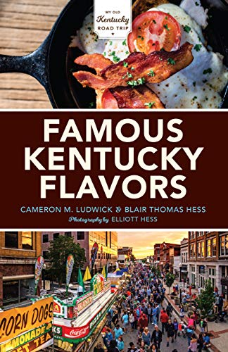 Famous Kentucky Flavors: Exploring the Commonwealth's Greatest Cuisines (English Edition)