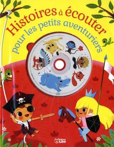 Histoires  couter pour les petits aventuriers avec un CD - Ds 4 ans