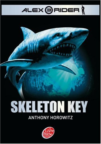 Alex Rider, Tome 3: Skeleton Key...
