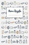 Meine Rezepte: Das Kochbuch zum Selberschreiben mit Platz für 120 Rezepte und viele Notizen