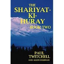 The SHARIYAT-KI-HURAY: Book Two