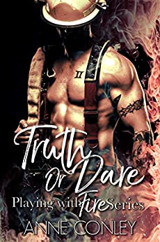 Truth or Dare (Playing with Fire Book 1) by [Conley, Anne]