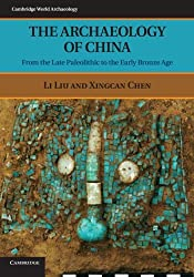 The Archaeology of China: From the Late Paleolithic to the Early Bronze Age