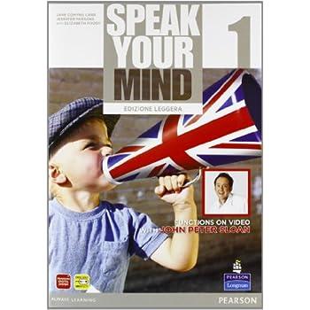 Speak Your Mind. Student's Book-Workbook. Ediz. Leggera. Per Le Scuole Superiori. Con Cd Audio. Con Espansione Online: 1