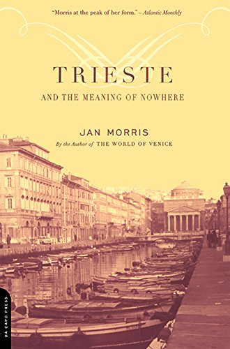Trieste And The Meaning Of Nowhere (English Edition) por Jan Morris
