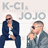 Songtexte von K‐Ci & JoJo - My Brother's Keeper