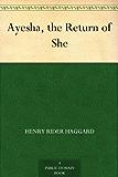 Ayesha, the Return of She (English Edition)