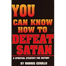 You Can Know How to Defeat Satan (A Spiritual Strategy For Victory)