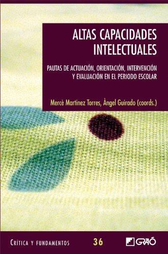Altas capacidades intelectuales: Pautas de actuación, orientación, intervención y evaluación en el...