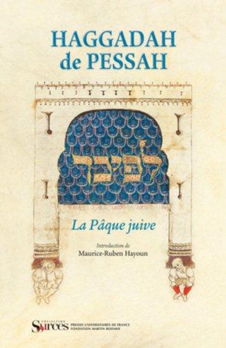 La Haggadah de Pessah : La Pâque juive