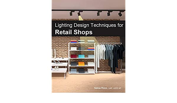 Retail Lighting Design Techniques: Master Retail Shops