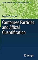 [(Cantonese Particles and Affixal Quantification)] [By (author) Peppina Po-lun Lee] published on (July, 2012)