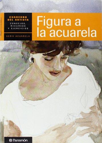 CUADERNO DEL ARTISTA, FIGURA A LA ACUARELA (Cuadernos del artista) por EQUIPO PARRAMON