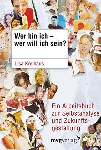 ll ich sein?: Ein Arbeitsbuch Zur Selbstanalyse Und Zukunftsgestaltung (Bin Ich Stark)