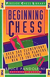 Beginning Chess: Over 300 Elementary Problems for Players New to the Game by Bruce Pandolfini (1993-08-23)