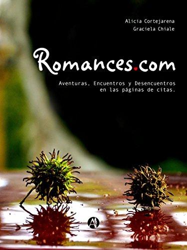 Romances.com: Aventuras, encuentros y desencuentros en las páginas de citas