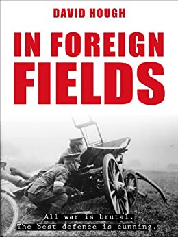 In Foreign Fields (Secret Soldiers of World War 1) by [Hough, David]