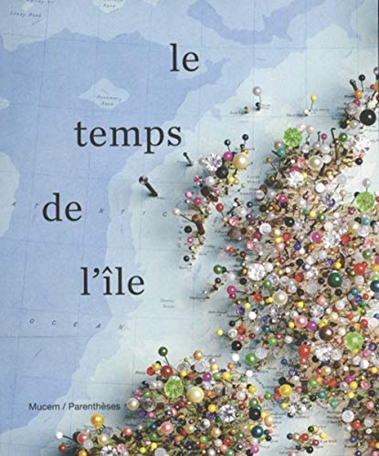 Le temps de l'île par Collectif,Jean-Marc Besse,Guillaume Monsaingeon