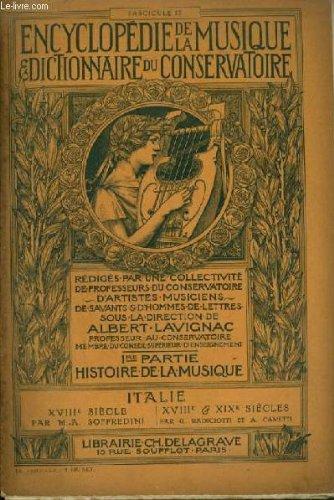 ENCYCLOPEDIE DE LA MUSIQUE & DICTIONNAIRE DU CONSERVATOIRE - PREMIERE PARTIE : HISTOIRE DE LA MUSIQUE - FASCICULE 27 : ITALIE - XVIII° SIECLE + XVIII° ET XIX° SIECLES (1792 A 1837) PAR G. RADICIOTTI ET A. CAMETTI (ROSSINI ET SON ECOLE....