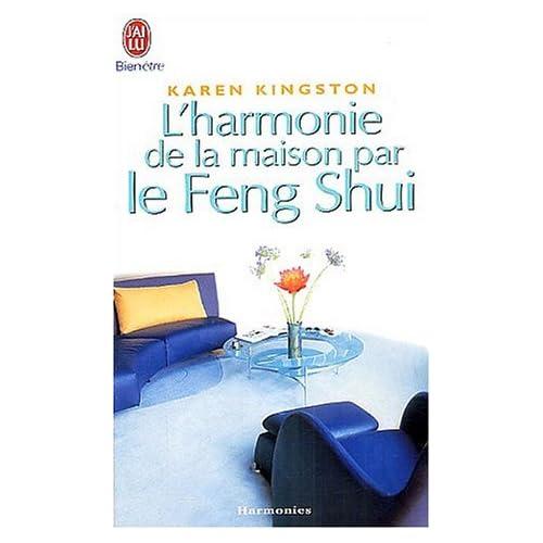 HARMONIE DE LA MAISON PAR LE FENG SHUI (L') by KAREN KINGSTON (September 15,2003)