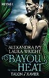Bayou Heat - Talon und Xavier: Roman (Bayou Heat-Serie 3)
