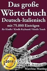 Das große Wörterbuch Deutsch-Italienisch mit 75.000 Einträgen (Große Wörterbücher 13) (German Edition)