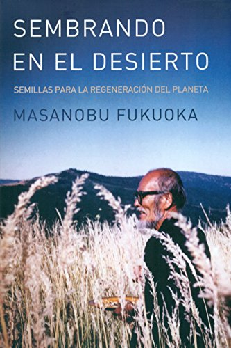 Sembrando en el desierto por FUKUOKA MASANOBU