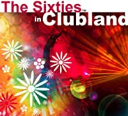 The Sixties In Clubland