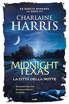 Midnight Texas, la città della notte di [Harris Charlaine]