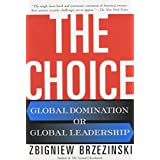 The Choice: Global Domination or Global Leadership