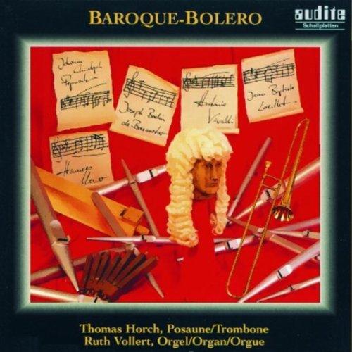 Various Composers: Baroque - Bolero - Barocke Musik Für Posaune Und Orgel (Baroque Music for Trombone and Organ)