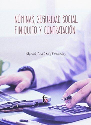 Nóminas, Seguridad Social, Finiquito y Contratación, Colección Empresa