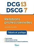 DCG 13 / DSCG 7 Relations professionnelles - Manuel et applications
