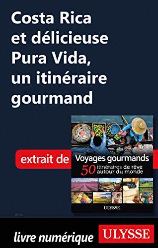Descargar Libro Costa Rica et délicieuse Pura Vida, un itinéraire gourmand de Collectif