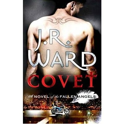 (Covet: v. 1: A Novel of the Fallen Angels) By J. R. Ward (Author) Paperback on (Jan , 2011)