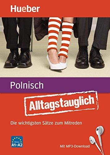 Alltagstauglich Polnisch: Die wichtigsten Sätze zum Mitreden / Buch mit MP3-Download