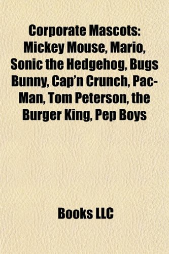 corporate-mascots-mickey-mouse-mario-kermit-the-frog-sonic-the-hedgehog-bugs-bunny-capn-crunch-pac-m
