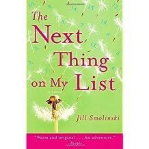 The Next Thing on My List: A Novel by Jill Smolinski (2008-03-25)
