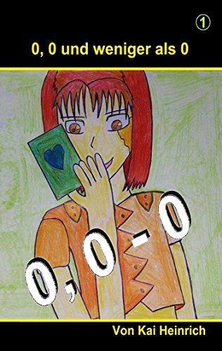 0, 0 und weniger als 0: Band 1, Manga, Deutsch + Englisch (Band Manga)
