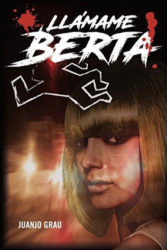 Llámame Berta: Una novela de venganza y celos. Dos hermanos enfrentados por un oscuro pasado.
