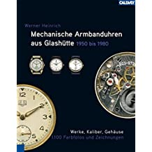 Mechanische Armbanduhren aus Glashütte: 1950 – 1980