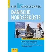 """Der Angelführer """"Dänische Nordseeküste"""": Strand- und Molenangeln"""