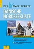"""Der Angelf?hrer """"D?nische Nordseek?ste"""": Strand- und Molenangeln"""